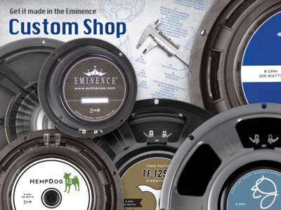 Eminence Introduces Custom Shop for Custom Design, Tuning and Modification of Existing Drivers