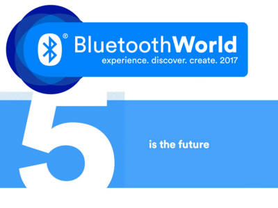 Bluetooth World 2017 to Pave the Way for Bluetooth 5 Introduction
